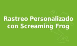 Curso Screaming Frog - Rastreo personalizado